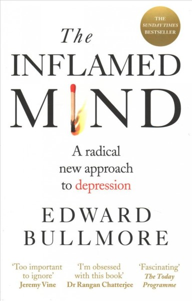 The inflamed mind : a radical new approach to depression