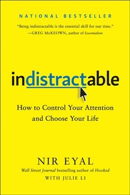Indistractable: how to control your attention and choose your life