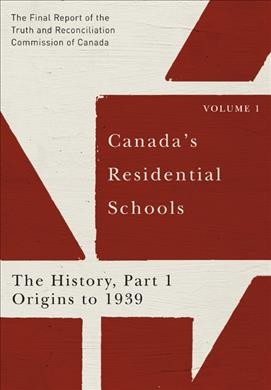 Canada's Residential Schools : The History, Part 1, Origins to 1939