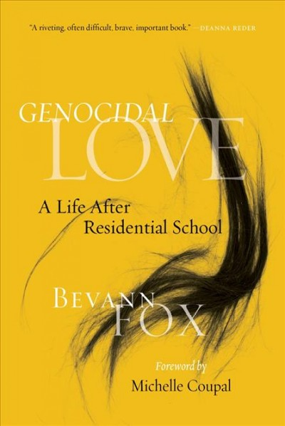 Genocidal love: a life after residential school